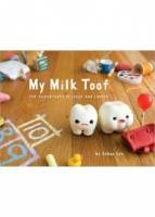 My Milk Toof: The Adventures of Ickle and Lardee