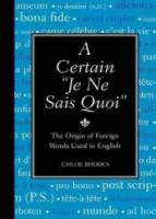 "A Certain ""Je Ne Sais Quoi"": The Origin of Foreign"