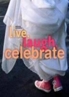 Live Laugh Celebrate