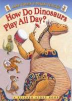 How Do Dinosaurs Play All Day