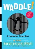 Waddle : A Scanimation Picture Book