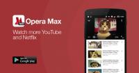 Opera Max 再更新,能夠省下更多流量助於觀看網路串流影片