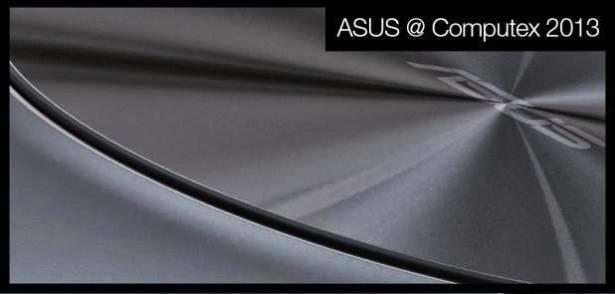 ASUS 放出 Computex 2013 產品預告,將推出能夠「感動你」的硬體