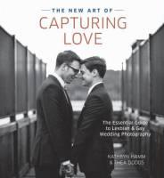 第一本同性婚禮攝影指南︰The New Art of Capturing Love